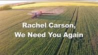 Rachel Carson, We Need You Again
